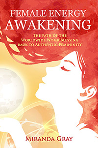 Female Energy Awakening by Miranda Gray